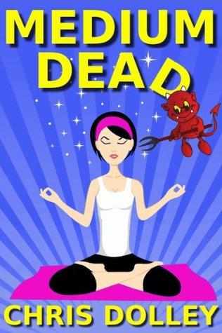 Medium Dead by Chris Dolley
