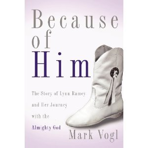 Because of Him, The Story of Lynn Ramey and Her Journey with the Almighty God