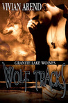 Wolf Tracks (Granite Lake Wolves, #4)