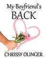 My Boyfriend's Back by Chrissy Olinger
