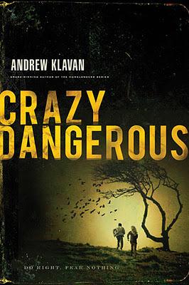 Crazy Dangerous by Andrew Klavan