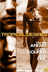 Tropical Desires (Bandicoot Cove, #2-4)