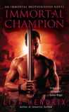 Immortal Champion (Immortal Brotherhood, #3)