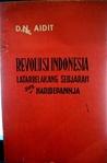 Revolusi Indonesia: Latar Belakang Sedjarah dan Hari Depannja