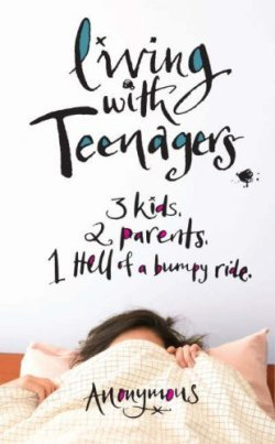 Living With Teenagers: 3 Kids, 2 Parents, 1 Hell Of A Bumpy Ride