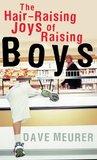 The Hair Raising Joy of Raising Boys
