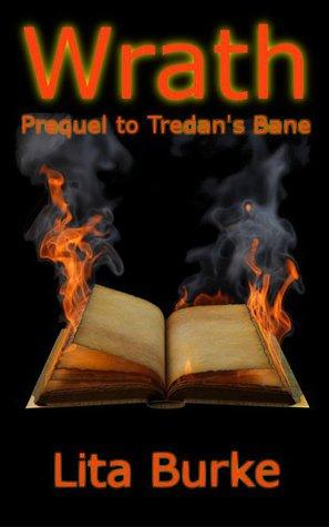 Wrath, Prequel to Tredan's Bane by Lita Burke