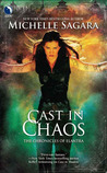 Cast in Chaos (Chronicles of Elantra, #6)