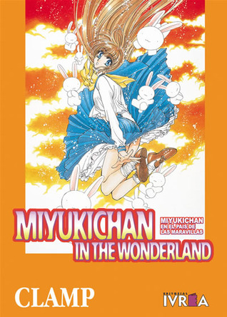Ebook Miyukichan In The Wonderland: Miyukichan En El País De Las Maravillas by CLAMP PDF!