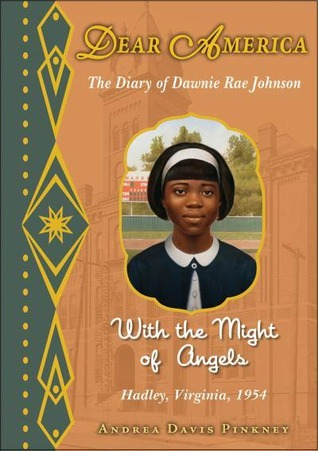 With the Might of Angels: The Diary of Dawnie Rae Johnson, Hadley, Virginia, 1954