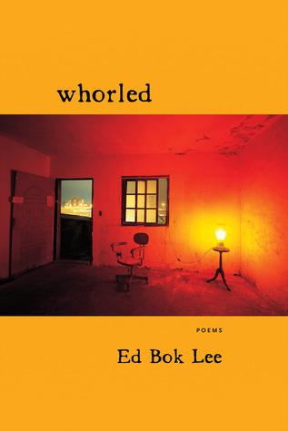 Whorled by Ed Bok Lee