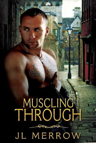 J.L. Merrow: Muscling Through
