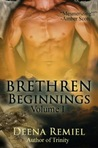 Brethren Beginnings: Volume 1 (Brethren,#0.5)