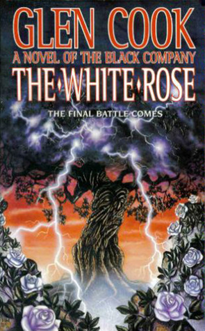 The White Rose (The Chronicles of the Black Company, #3)