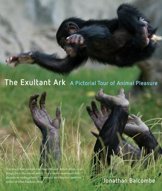 The Exultant Ark by Jonathan Balcombe
