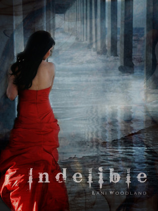 Indelible by Lani Woodland