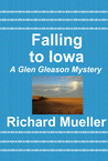 Falling to Iowa (A Glen Gleason Mystery)