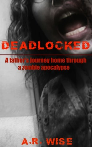 Deadlocked by A.R. Wise