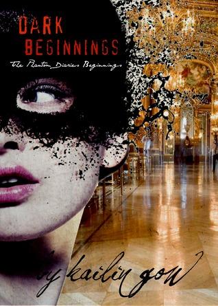 Dark Beginnings (Phantom Diaries Beginnings, #1) by Kailin Gow