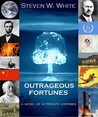 Outrageous Fortunes by Steven W. White