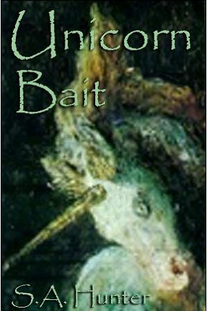 Unicorn Bait by S.A. Hunter