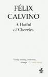 A Hatful of Cherries by Felix Calvino