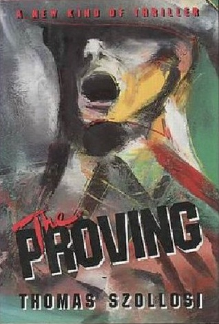The Proving by Tom Szollosi