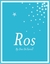 Ros by Dee DeTarsio
