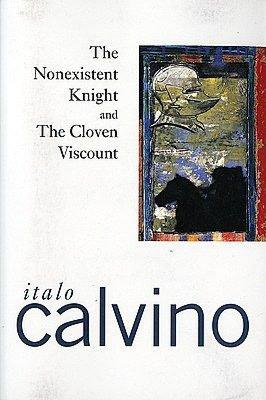The Nonexistent Knight & The Cloven Viscount by Italo Calvino