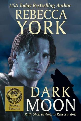 Dark Moon (Moon #10; Decorah Security #1) by Rebecca York