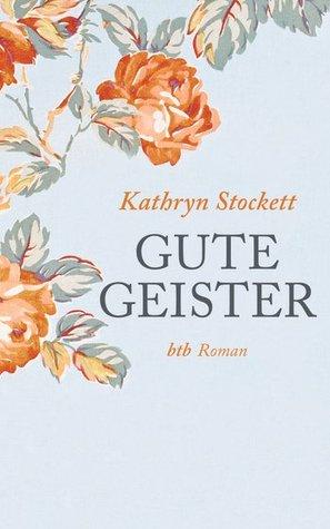 Ebook Gute Geister by Kathryn Stockett DOC!