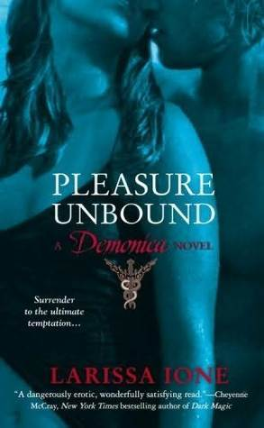 Pleasure Unbound (Demonica, #1)
