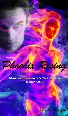 Phoenix Rising (Maggie Henning & The Realm, #1)