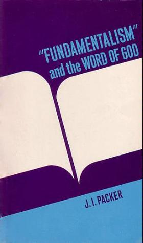 """""""Fundamentalism"""" and the Word of God"""