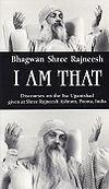 I Am That: Discourses on the Isha Upanishad