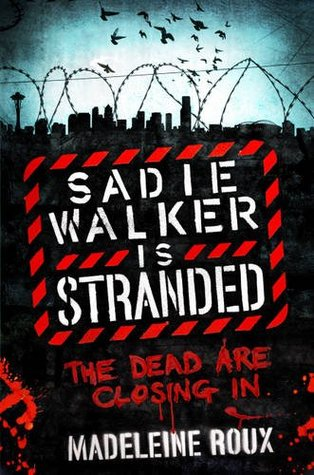 Sadie Walker is Stranded by Madeleine Roux