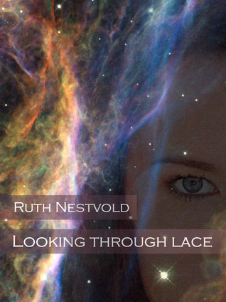 Looking Through Lace by Ruth Nestvold
