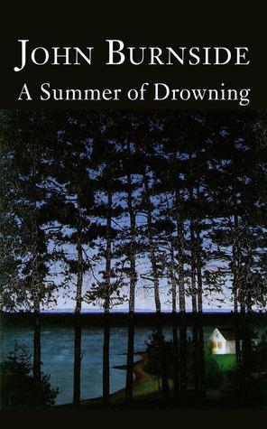 A Summer of Drowning by John Burnside