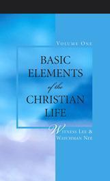 Basic Elements of the Christian Life (Volume One)