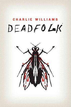 Deadfolk by Charlie Williams