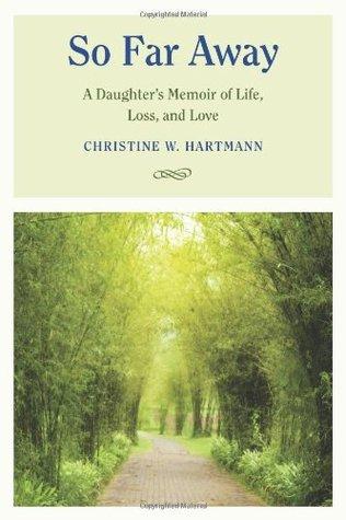So Far Away by Christine W. Hartmann