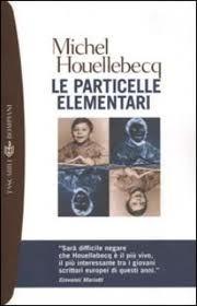 Le particelle elementari by Michel Houellebecq