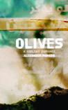 Olives: A Violent Romance