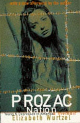 Prozac Nation by Elizabeth Wurtzel