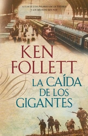 La caida de los gigantes(The Century Trilogy 1)