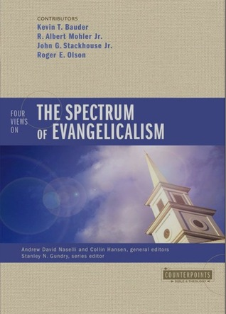 Four Views On The Spectrum of Evangelica...