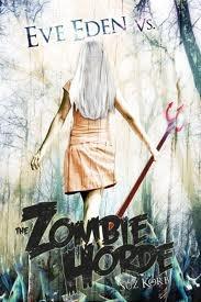 Eve Eden vs. the Zombie Horde by Suz Korb