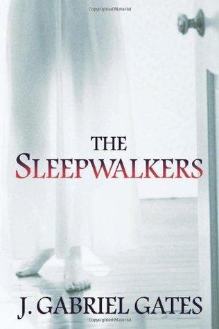 The Sleepwalkers By J Gabriel Gates