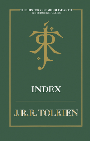 The History of Middle Earth Index by J.R.R. Tolkien