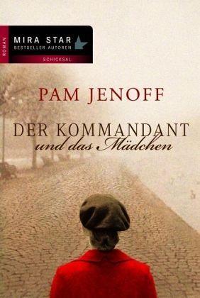 Der Kommandant und das Mädchen by Pam Jenoff